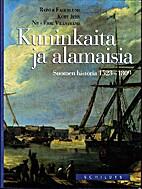 Kuninkaita ja alamaisia : Suomen historia…