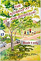 The Accident at 13th and Jefferson - Book 1…