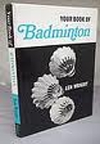 Your Book Of Badminton by Wright