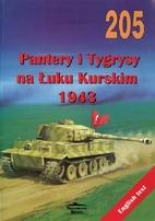 No. 205 - Pantery I Tygrysy Na Luku Kurskim…