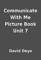 Communicate With Me Picture Book Unit 7 by…