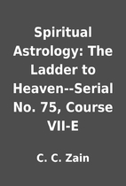 Spiritual Astrology: The Ladder to…