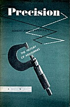 Precision, the History of Measuring