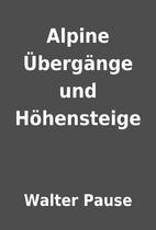 Alpine Übergänge und…