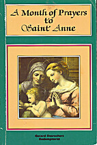 A Month of Prayers to Saint Anne by Gerard…