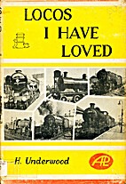Locos I have loved by Harry Underwood