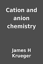 Cation and anion chemistry by James H…