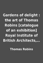 Gardens of delight : the art of Thomas…