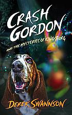 Crash Gordon and the Mysteries of Kingsburg…
