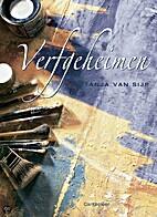 Verfgeheimen by Tanja Van Sijp