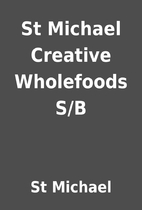 St Michael Creative Wholefoods S/B by St…