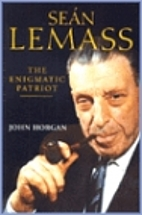 Sean Lemass: The Enigmatic Patriot by John…