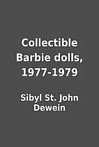 Collectible Barbie dolls, 1977-1979 by Sibyl…