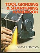 Tool Grinding and Sharpening Handbook by…