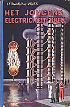 Het Jongens Electriciteitsboek by Leonard de…