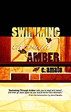 Swimming Through Amber by E. Amato