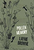 Pollen Memory by Laynie Browne