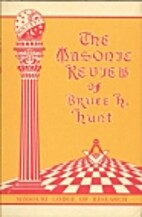 The Masonic review of Bruce H. Hunt: A…