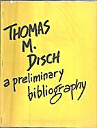 Thomas M. Disch: A Preliminary Bibliography…