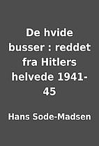 De hvide busser : reddet fra Hitlers helvede…