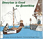 Everyone is good for something by Beatrice…