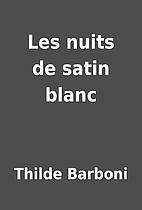 Les nuits de satin blanc by Thilde Barboni