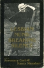 Lesbian Nuns: Breaking Silence by Rosemary…