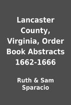 Lancaster County, Virginia, Order Book…