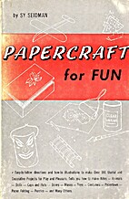 Paper-craft for fun by Sy Seidman