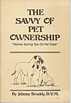 The Savvy of Pet Ownership by Johnny Braddy