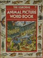 The Animal Picture Word Book (Picture word…