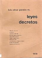Leyes decretos by Luis César Pereira