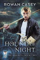 Hound of Night (Veil Knights Book 2) by…