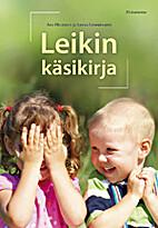 Leikin käsikirja by Aili Helenius