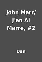 John Marr/J'en Ai Marre, #2 by Dan