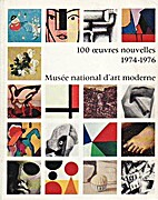 100 oeuvres nouvelles, 1974-1976: Musee…