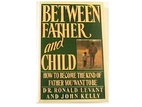 Between Father and Child: How to Become the…