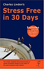 Stress Free in 30 Days by Charles Linden