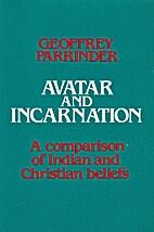 Avatar and incarnation by Geoffrey Parrinder