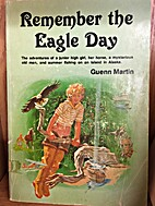 Remember the Eagle Day by Guenn Martin