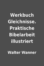 Werkbuch Gleichnisse. Praktische Bibelarbeit…
