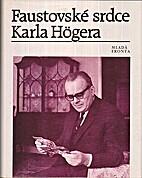Faustovské srdce Karla Högera by…