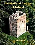Medieval Castles of Ireland by David…