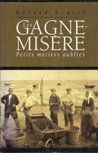 LES GAGNE MISERE PETITS METIERS OUBLIES by…