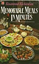 Memorable meals in minutes by Rosamond…