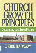 Church Growth Principles: Separating Fact…