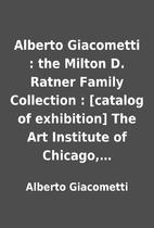 Alberto Giacometti : the Milton D. Ratner…