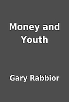Money and Youth by Gary Rabbior