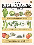 THE NEW KITCHEN GARDEN by Andrew Bicknell