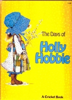 The Days of Holly Hobbie (A Cricket book) by…